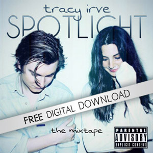 Download Spotlight Mixtape by Tracy Irve